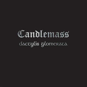 CANDLEMASS Dactylis Glomerata(Vinyl)