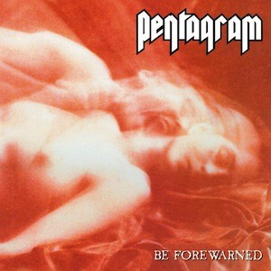 PENTAGRAM Be Forewarned(Vinyl)